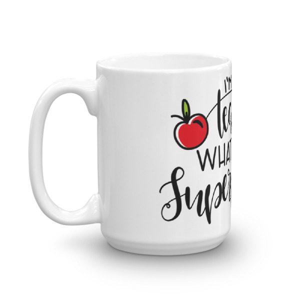 I'm a teacher, what's your superpower mug