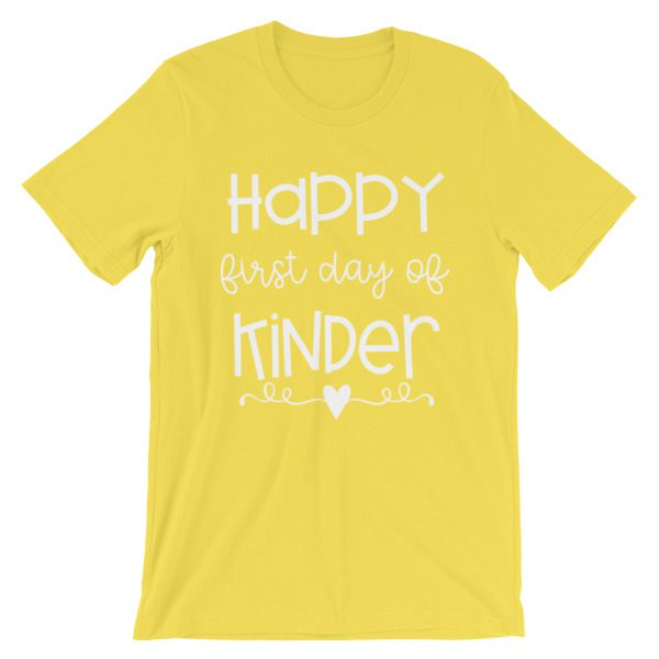Yellow Happy First Day of Kindergarten teacher t-shirt