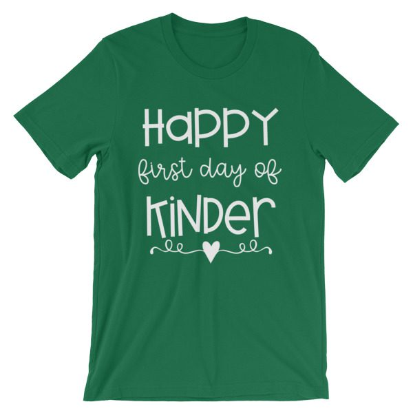 Kelly green Happy First Day of Kindergarten teacher t-shirt