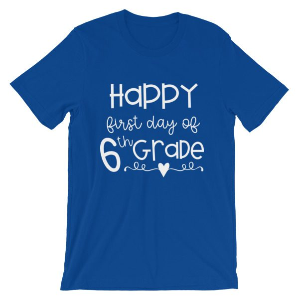 Royal blue First Day of 6th Grade teacher tee