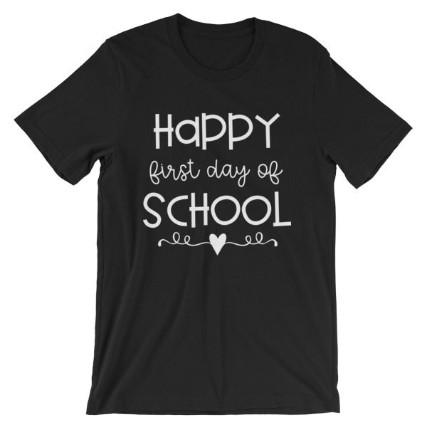 Black Happy First Day of School t-shirt