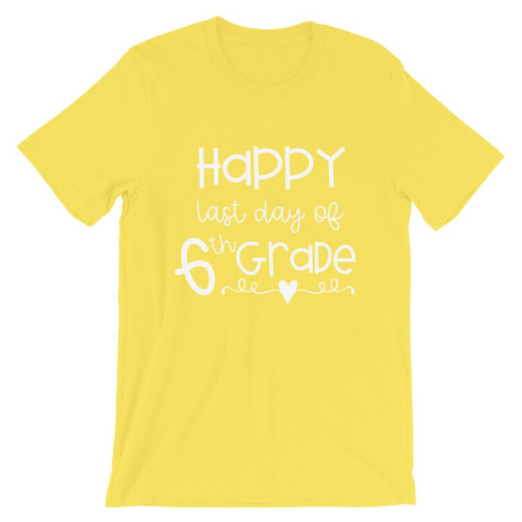 Yellow Last Day of 6th Grade tee