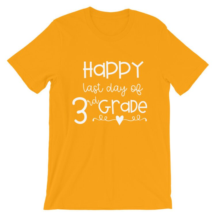 Gold Last Day of 3rd Grade tee