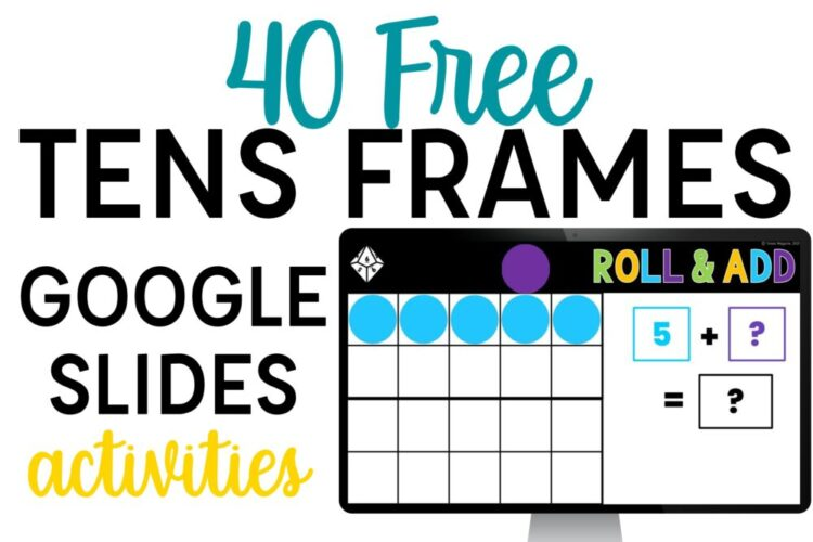 40 Free Tens Frames Google Slides activities with roll and add