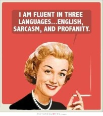 i-am-fluent-in-three-languages-english-sarcasm-and-profanity-quote-1