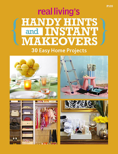 Real Living's Handy Hints and Instant Makeovers
