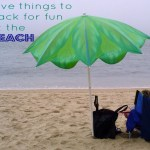 Five things to pack for fun at the beach
