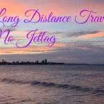 Long Distance Travel, No Jetlag