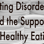 Eating Disorders and the Support of Healthy Eating