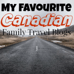 My Favourite Canadian Family Travel Blogs