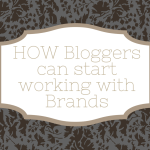 How bloggers can start working with brands
