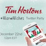 Join us for the Tim Hortons #WarmWishes Twitter Party Dec 22nd 12pm EST