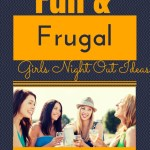 Fun and Frugal Girls Night Out Ideas