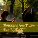 Managing Cell Phone Use By Kids