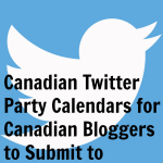 Canadian Twitter Party Calendars for Canadian Bloggers to Submit to