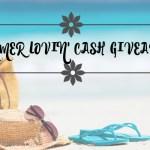 Summer Lovin' Cash Giveaway- Win Cash! #SummerLovinCash