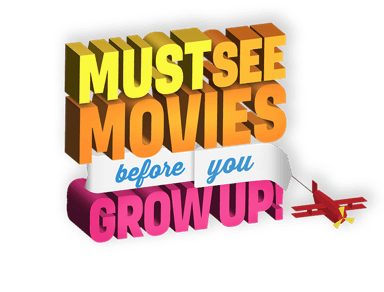 Must see movies before you grow up