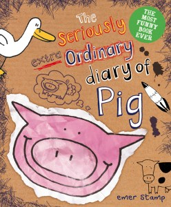Seriously Extra Ordinary Diary of Pig