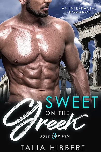Sweet on the Greek by Talia Hibbert (Just for Him, Book Three)