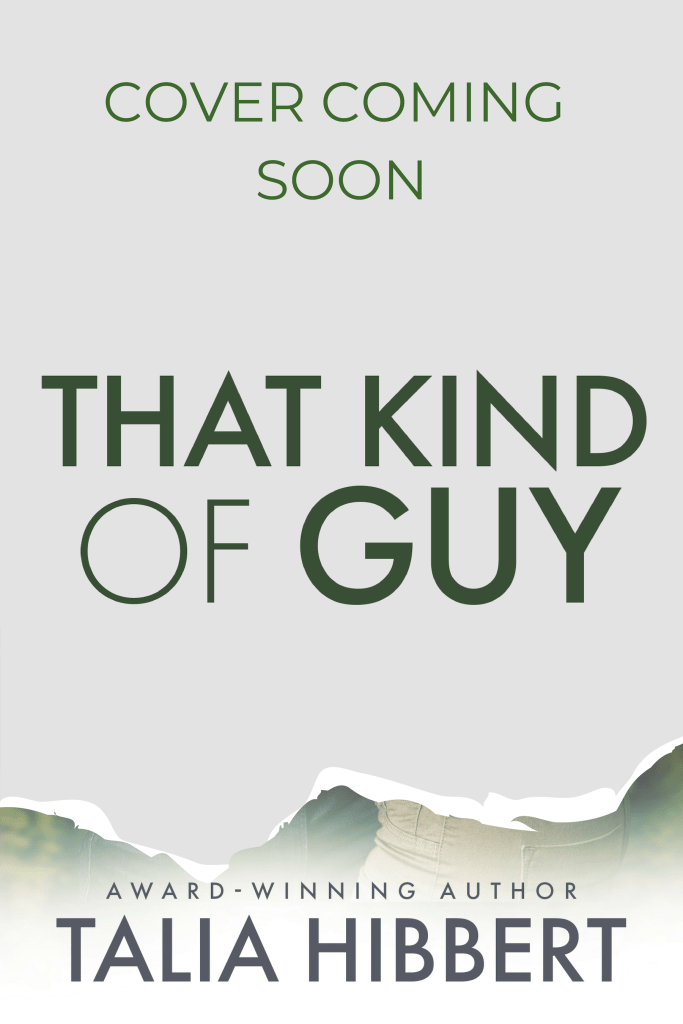 That Kind of Guy by Talia Hibbert, cover coming soon