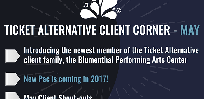 Ticket Alternative Client Corner: May