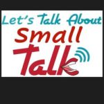 Let's Talk About Small Talk
