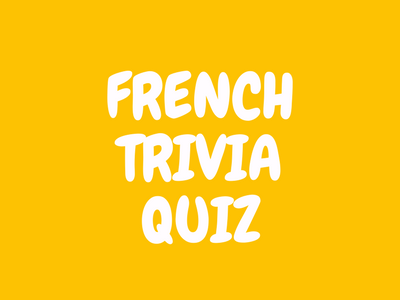 Only A True French Trivia Master Can Ace This Quiz