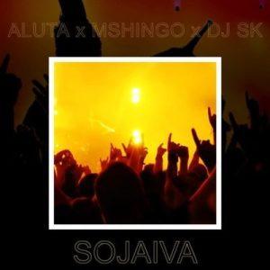 Aluta Ft. Mchingo & DJ SK _ Sojaiva