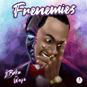 2Baba Ft. Waje _ Frenemies