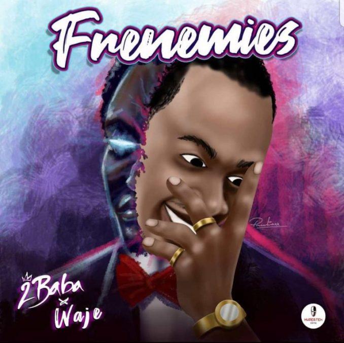2Baba Ft. Waje _ Frenemies [Lyrics]