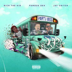 Rich The Kid Ft. Famous Dex & Jay Critch _ Party Bus