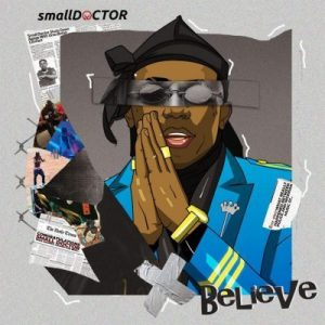 Small Doctor _ Believe