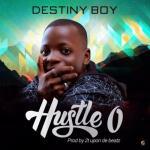 Destiny Boy _ Hustle o