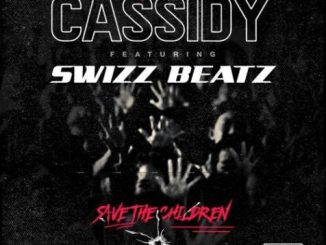 Cassidy ft. Swizz Beatz _ Save The Children