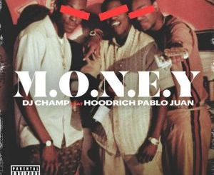 Hoodrich Pablo Juan ft. DJ Champ Money