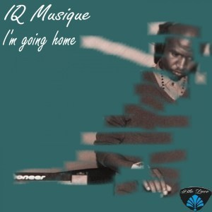 IQ Musique _ I'm Going Home