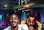 Infinity Ft. Erigga _ Thunder Fire Poverty (TFP)