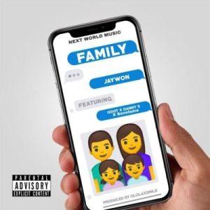 Jaywon Ft. Qdot, Danny S & Save Fame _ Family