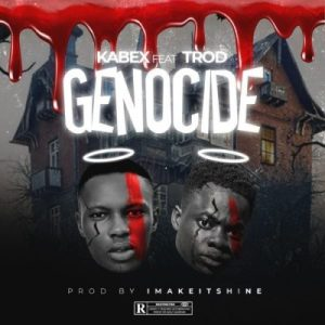 Kabex Ft. TROD _ Genocide