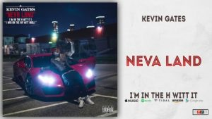 Kevin Gates _ Neva Land