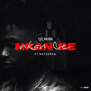 Lil Kesh ft Mayorkun _ Nkan Be
