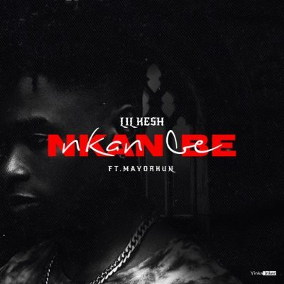 [Read] Lil Kesh ft. Mayorkun _ Nkan Be Lyrics