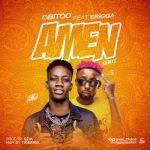 Obitoo Ft. Erigga _ Amen (Remix)