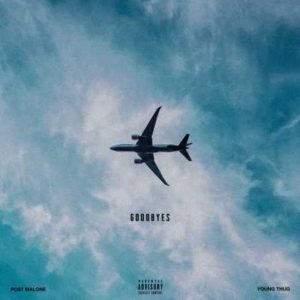Post Malone Ft. Young Thug _ Goodbyes