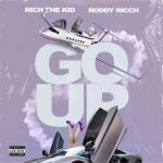 Rich The Kid Ft. Roddy Ricch _ Go Up