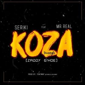 Seriki Ft. Mr Real _ Koza