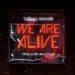 Tatiana Manaois _ We Are Alive