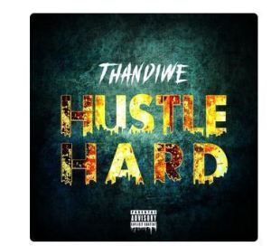 Thandiwe Hustle Hard
