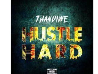 Thandiwe Hustle Hard