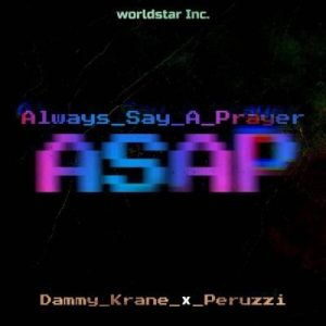 Dammy Krane ft. Peruzzi _ Always say a prayer